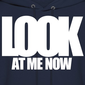 LOOK AT ME NOW Hoodies - Men's Hoodie