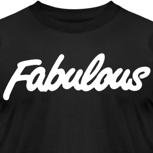 Fabulous - Men's T-Shirt by American Apparel
