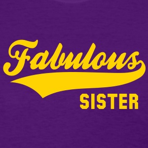 Fabulous SISTER Shirt YP - Women's T-Shirt