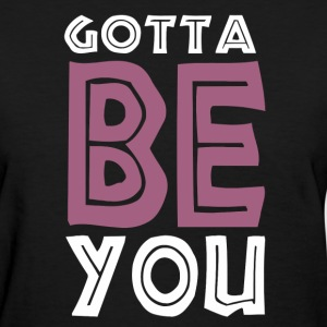 be_you_1_d Women's T-Shirts - Women's T-Shirt