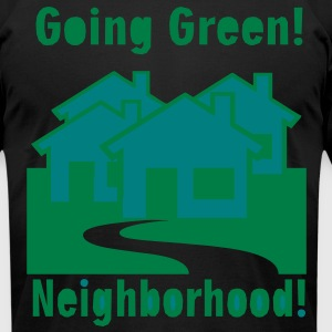 go_green_neighborhood3 T-Shirts - Men's T-Shirt by American Apparel