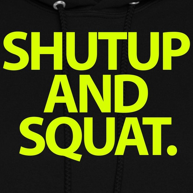 ShutUp And Squat. Womens.