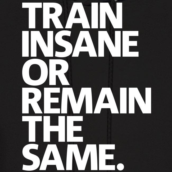 Train insane | mens hoodie