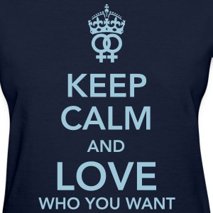 keep calm and love who you want - lesbian Women's T-Shirts - Women's T-Shirt
