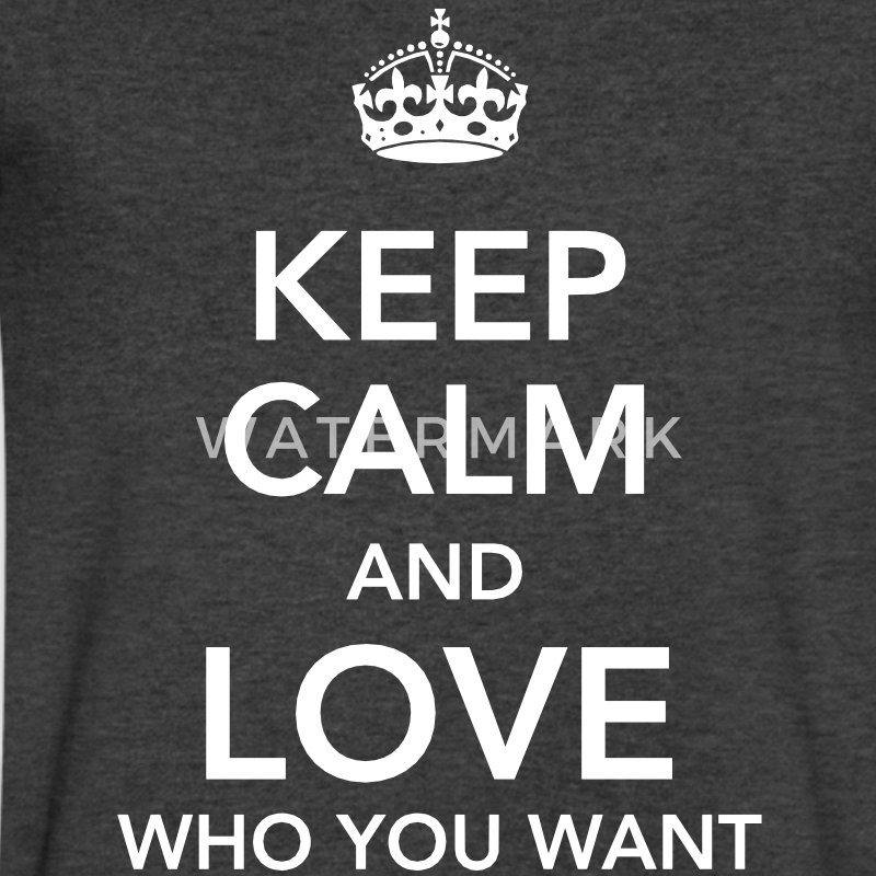 keep calm and love who you want T-Shirts - Men's V-Neck T-Shirt by Canvas