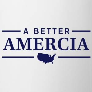 A Better Amercia Gift - Coffee/Tea Mug