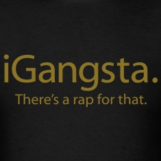 iGangsta - There's a Rap For That - An iSpoof Design
