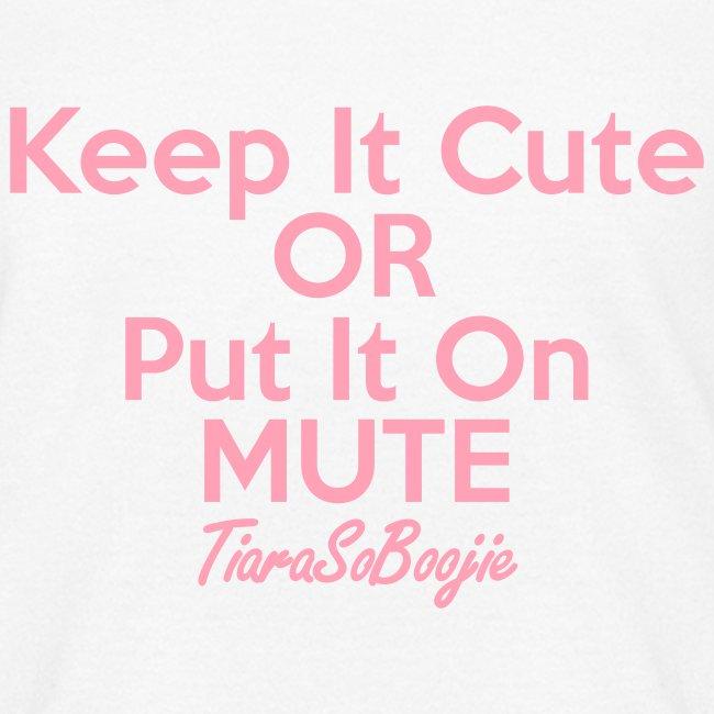 21638dabbbf Keep it Cute of Put it on Mute