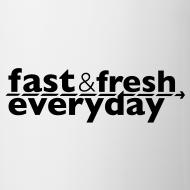 Design ~ Coffee Mug -- Fast and Fresh Everyday