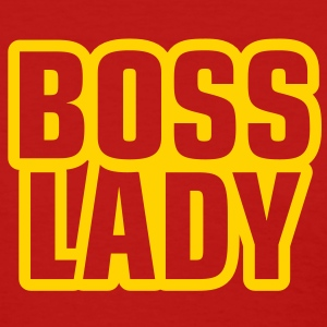Boss Lady - Women's T-Shirt