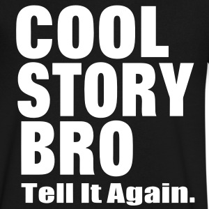 COOL STORY BRO TELL ME AGAIN. T-Shirts - Men's V-Neck T-Shirt by Canvas