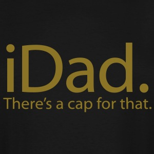 iDad - There's a Cap For That - iSpoof - Men's Tall T-Shirt