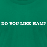 Design ~ Do You Like Ham? Men's Slim T-Shirt by American Apparel