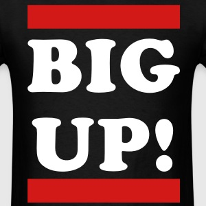 Big Up! T-Shirts - Men's T-Shirt