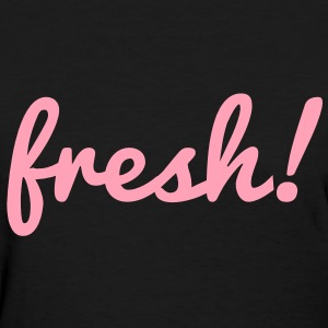 Fresh Women's T-Shirts - Women's T-Shirt