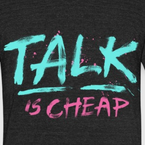 Talk Is Cheap T-Shirts - Unisex Tri-Blend T-Shirt by American Apparel