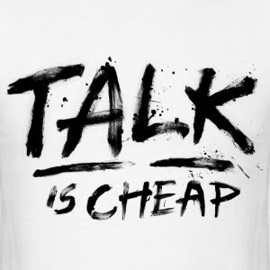 Talk Is Cheap (Black Text) T-Shirts - Men's T-Shirt