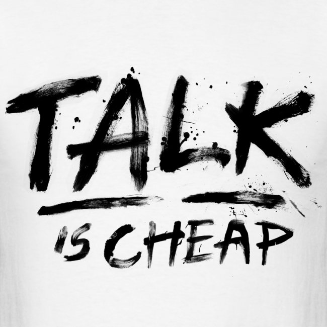 Image result for talk is cheap images