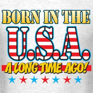 Born In the USA Long time ago - Men's T-Shirt