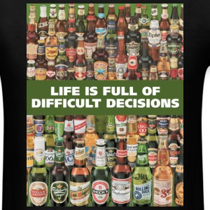 life is full of difficult decisions  - Men's T-Shirt