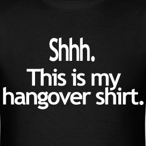 Hangover Shirt - Men's T-Shirt