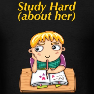 Study Hard about Her - Men's T-Shirt