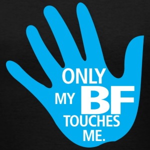 My BF only Touch Me - Women's V-Neck T-Shirt