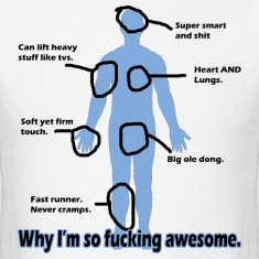 Why I'm so Fucking Awesome T-Shirts
