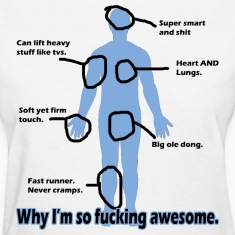 Why I'm so Fucking Awesome Women's T-Shirts