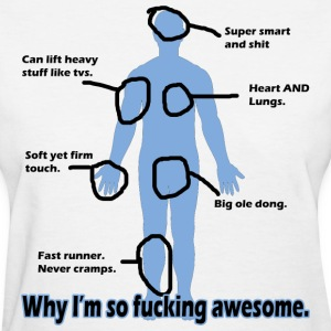 Why I'm so Fucking Awesome Women's T-Shirts - Women's T-Shirt