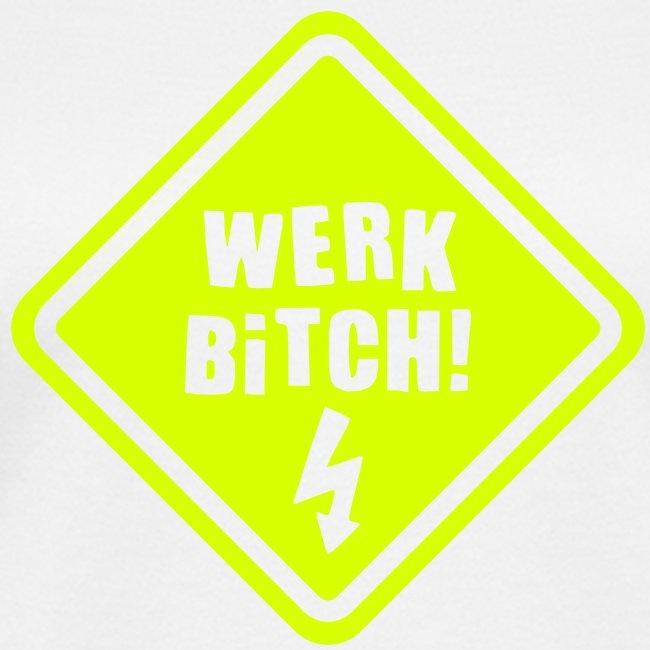 Werk Bitch-Neon Yellow