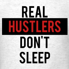 real_hustlers_dont_sleep T-Shirts