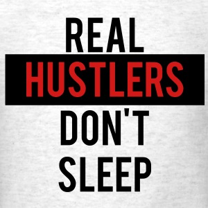 real_hustlers_dont_sleep T-Shirts - Men's T-Shirt