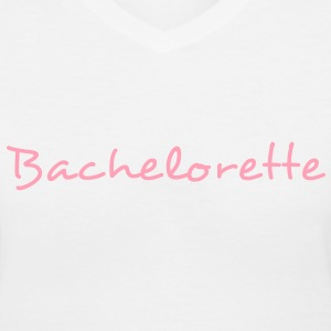Bachelorette Text Graphic Design - Perfect Shirt for the Bride to Be! - Women's V-Neck T-Shirt