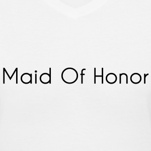 Maid of Honor Text Graphic Design Perfect gift for tshirts or hoodies for the Bridal Party! - Women's V-Neck T-Shirt