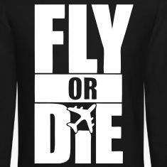 Fly Or Die Long Sleeve Shirts - stayflyclothing.com