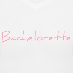 Bachelorette Text Graphic Design - Perfect for the Bride to Be! - Women's V-Neck T-Shirt