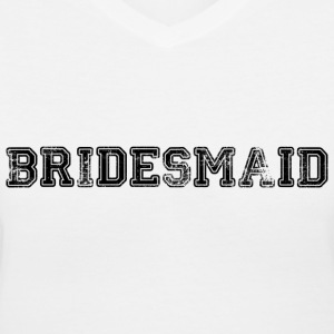 Bridesmaid Text Graphic Design Picture | Perfect for Bridal Parties! - Women's V-Neck T-Shirt