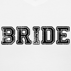 Bride Text Graphic Design Perfect gift for tshirts or hoodies for the Bride to Be! - Women's V-Neck T-Shirt