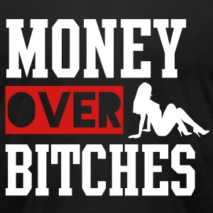 MONEY OVER BITCHES T-Shirts - Men's T-Shirt by American Apparel