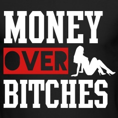 MONEY OVER BITCHES Long Sleeve Shirts