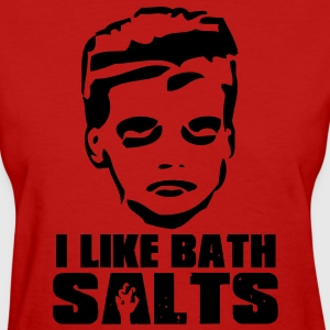 I like bath salts Women's T-Shirts - Women's T-Shirt