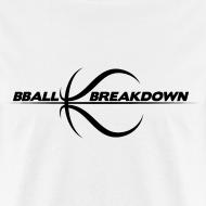 Design ~ BBALLBREAKDOWN T-Shirt