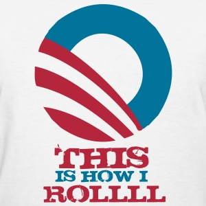 This Is How I Roll (Variation 2) Women's T-Shirts - Women's T-Shirt