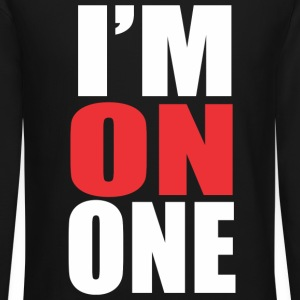 I'm on One Long Sleeve Shirts - Crewneck Sweatshirt