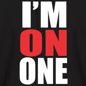 I'm on One Hoodies - Men's Hoodie