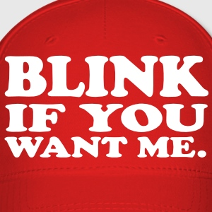Blink if you want me. VECTOR Caps - Baseball Cap