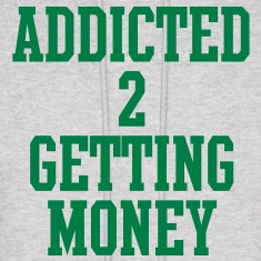 addicted_to_getting_money Hoodies