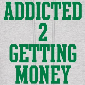 addicted_to_getting_money Hoodies - Men's Hoodie