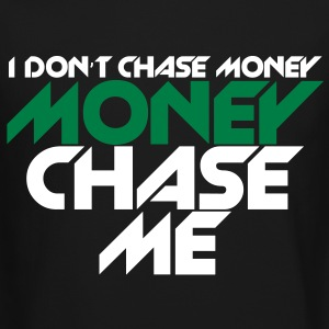 i_dont_chase_money [new] Long Sleeve Shirts - Crewneck Sweatshirt